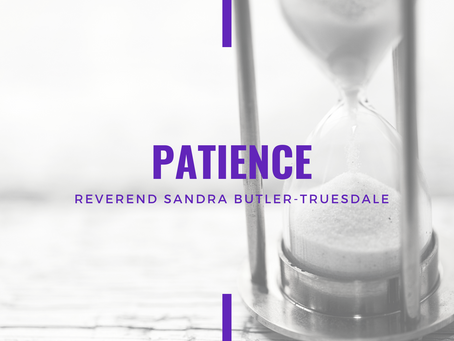 Advent 2020: Patience by Reverend Sandra Butler-Truesdale