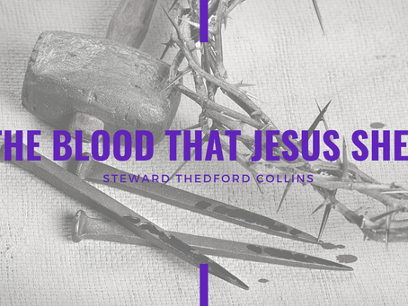 Lent 2021: The Blood that Jesus Shed by Thedford Collins