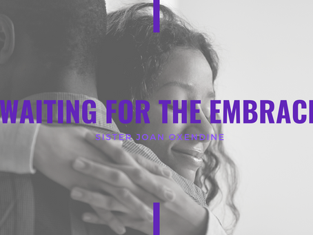 Lent 2021: Waiting for the Embrace by Joan Oxendine