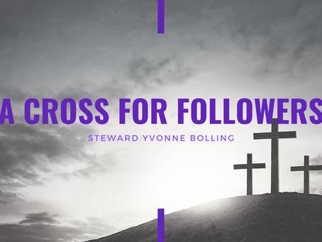Lent 2021: A Cross for Followers by Yvonne Bolling