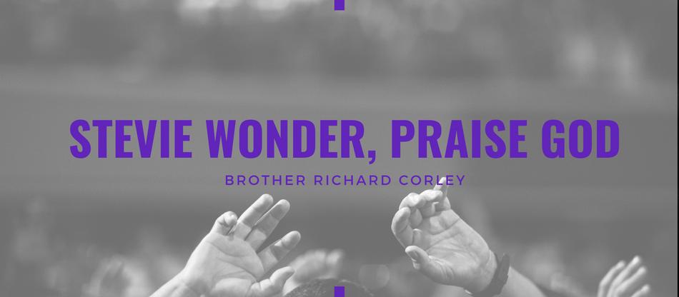Lent 2021: Stevie Wonder, Praise God by Richard Corley
