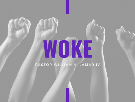 Advent 2020: Woke! by Pastor William H. Lamar IV