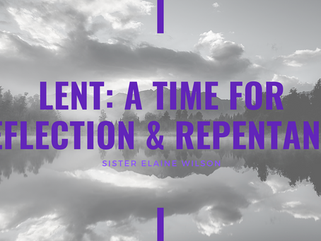 Lent 2021: Lent: A Time for Reflection & Repentance by Elaine Wilson