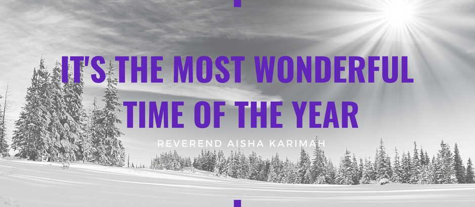 Advent 2020: It's the Most Wonderful Time of the Year by Reverend Aisha Karimah