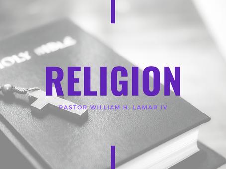 Lent 2021: Religion by Pastor William H. Lamar IV
