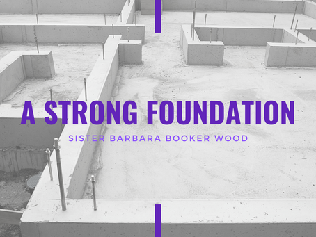 Lent 2021: Lent: A Strong Foundation by Barbara Booker Wood