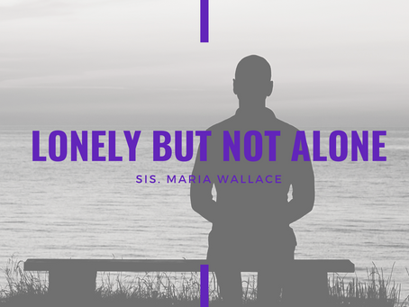 Advent 2020: Lonely But Not Alone by Maria Wallace