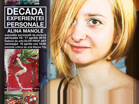 """DECADA EXPERIENTEI PERSONALE"", expozitie de pictura Alina Manole"