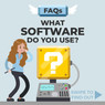 WHAT SOFTWARE DO YOU USE?