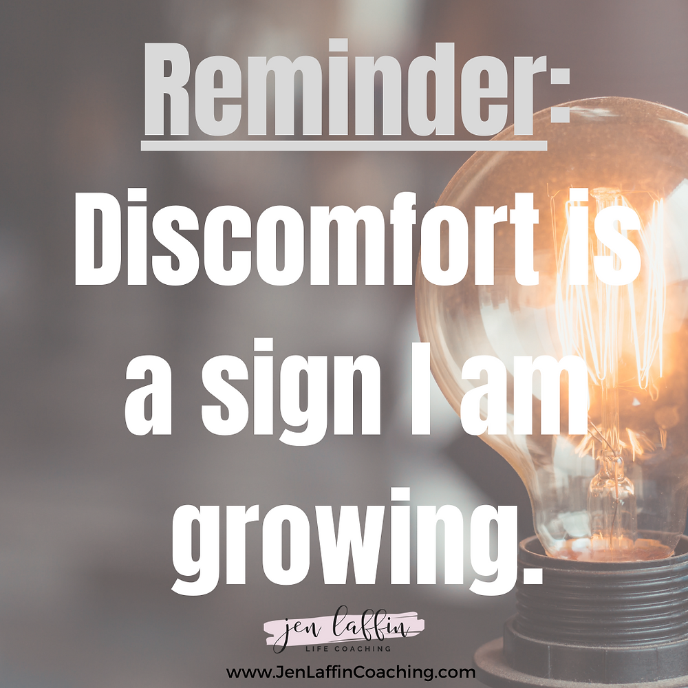 Quote: Discomfort is a sign I am growing.