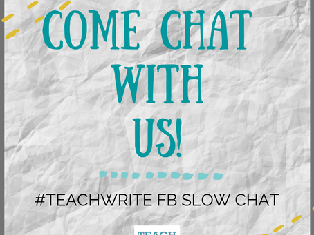 Why I Love the #TeachWrite Slow Chat and You Will Too by Donnetta Norris