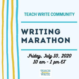 Teach Write Virtual Writing Marathon Announcement
