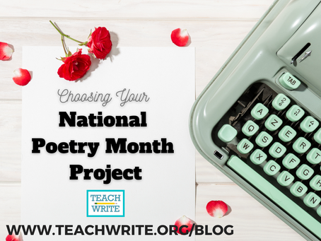 Choosing Your National Poetry Month Project