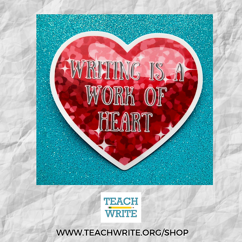 Writing is a Work of Heart Sticker