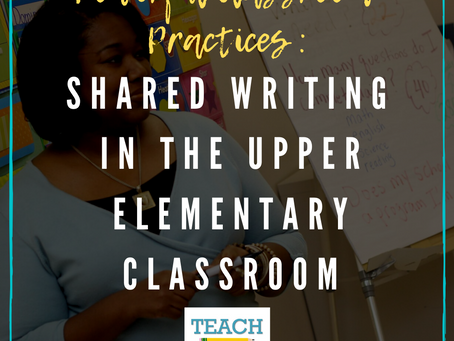 Shared Writing in the Upper Elementary Classroom by Jackie Higgins