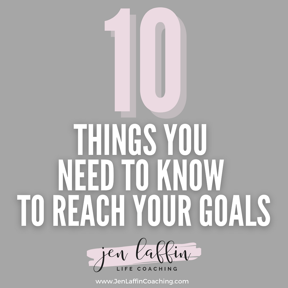 post title: 10 things you need to know to reach your goals