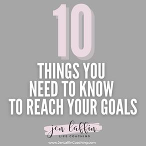 10 Things You Need to Know to Reach Your Goals
