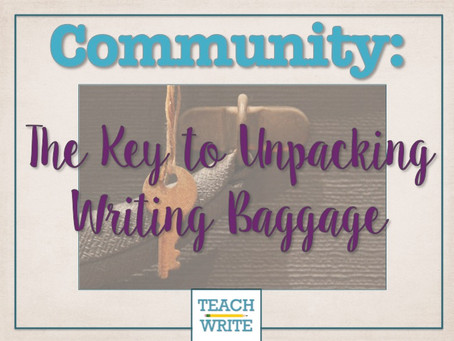 Community: The Key to Unpacking Writing Baggage