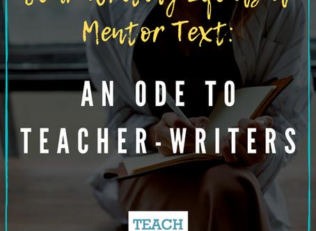 An Ode to Teacher-Writers by Kelly Zaky