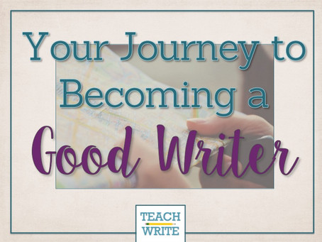 Your Journey to Becoming a Good Writer