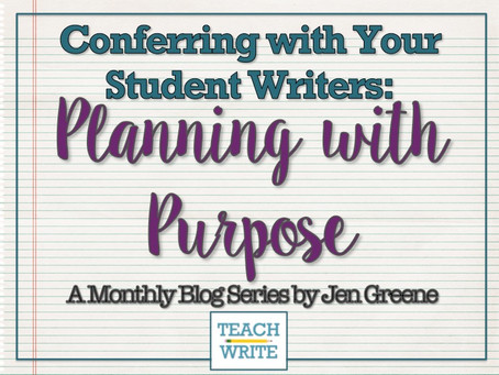 Conferring with Student Writers: Planning with Purpose by Jen Greene