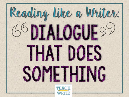 Dialogue That Does Something (Reading Like a Writer Series)