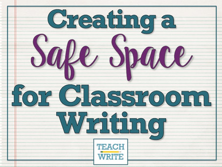 Creating a Safe Space for Classroom Writing