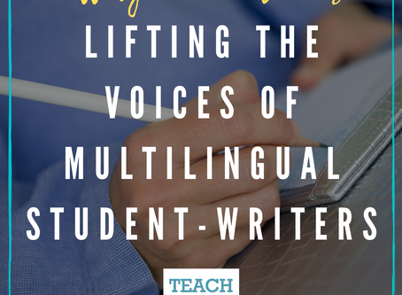 Lifting the Voices of Multilingual Student-Writers by Emily Rosenblum