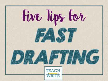 Fast Drafting: Getting Ideas Down Quickly