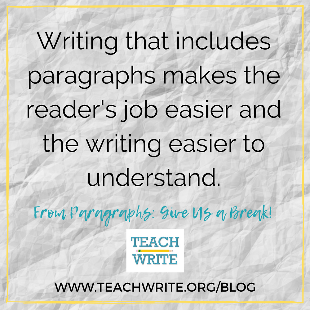 "Quote from post: ""Writing that includes paragraphs makes the reader's job easier and the writing easier to understand."""
