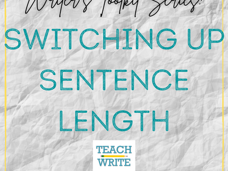 Switching Up Sentence Length {Writer's Toolkit Series}