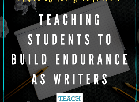 Teaching Students to Build Endurance as Writers by Melissa Stewart