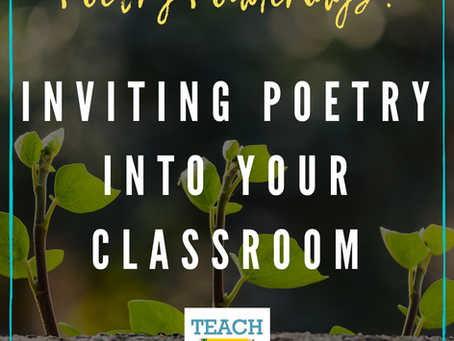 Inviting Poetry Into Your Classroom by Christie Wyman