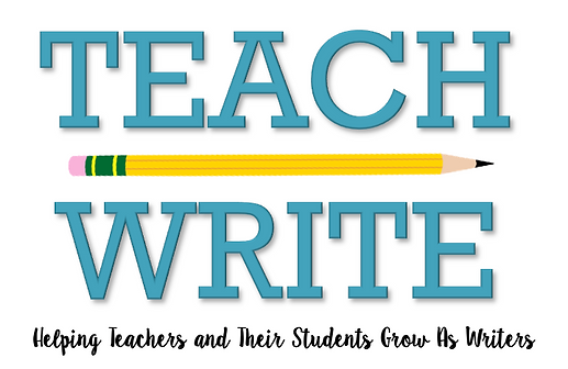 Teach Write LLC Helping Teachers and Their Students Grow as Writers