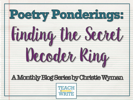Finding Your Poetry Secret Decoder Ring by Christie Wyman