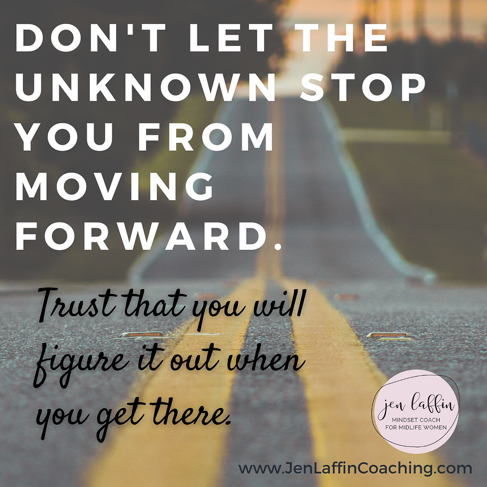 """Quote of the words Don't let the unknown stop you from moving forward. Trust that you will figure it out when you get there."""""""