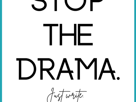 Stop the Drama & Just Write