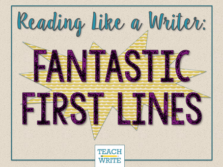 Fantastic First Lines {Reading Like a Writer Series}