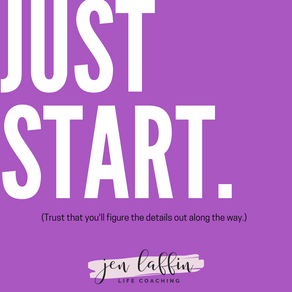 Just Start {Positive Thinking Thursday 7.01.21}