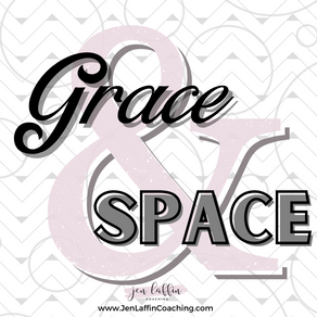The Gifts of Grace & Space
