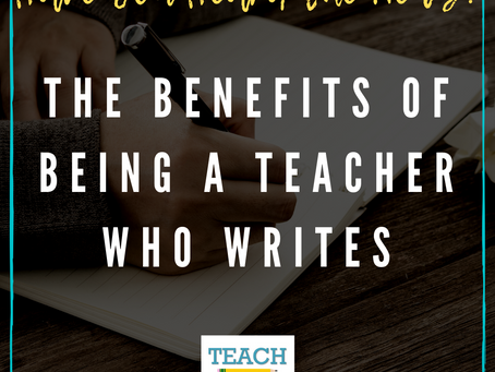The Benefits of Being a Teacher Who Writes by Darin Johnston