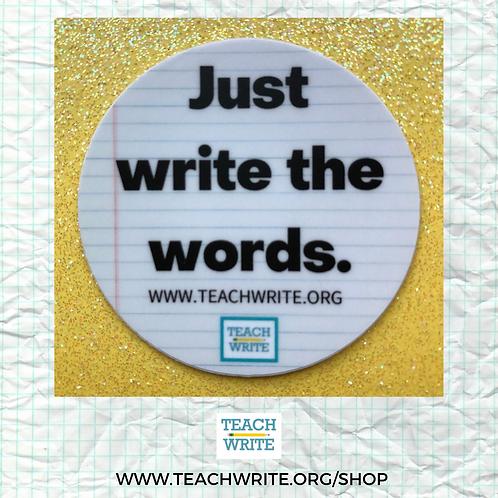 """Just Write the Words 2"""" Round Sticker"""