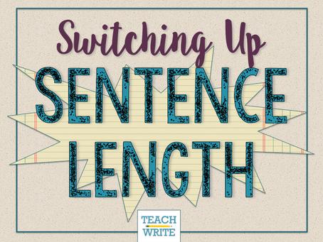 Sentence Length: Mix It Up!
