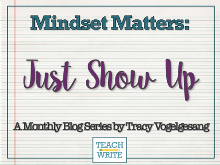 Mindset Matters: Just Show Up by Tracy Vogelgesang