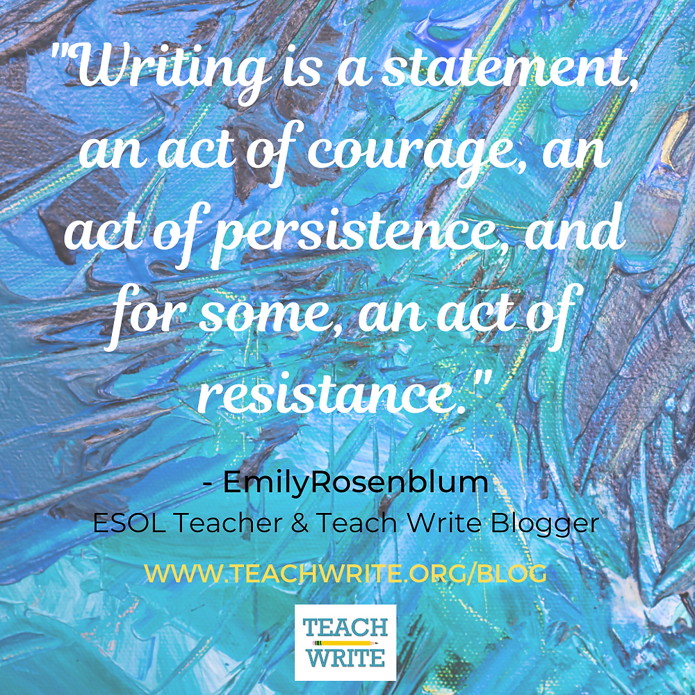 Writing quote - Writing is an act of resistance