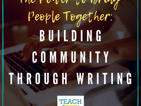 Building Classroom Community Through Writing by Erica Johnson