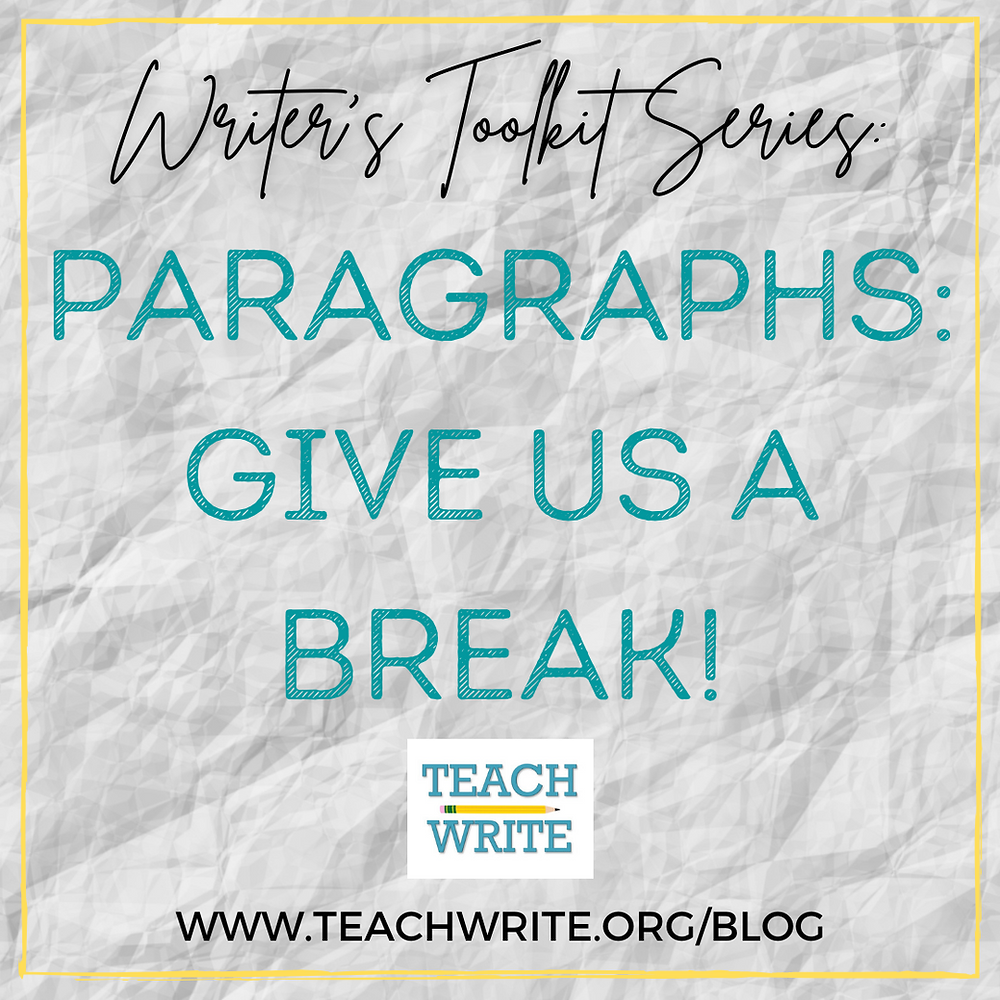 Blog post title: Paragraph's Give us a Break (Writer's Toolkit Series)