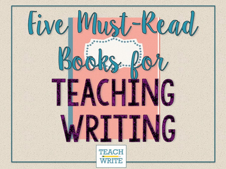 Five Books We Love For Teaching Writing