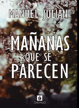 """""""Mañanas que se parecen"""" de Manuel Julián"""