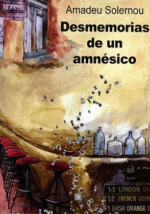 """""""Desmemorias de un amnesico"""" de A.Solernou"""
